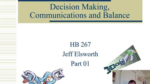 Thumbnail for entry HB 267 Decision-making, Communications and Balance Part 01