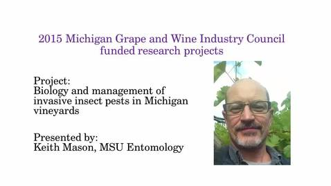 Thumbnail for entry Biology and management of invasive insect pests in Michigan vineyards by Keith Mason