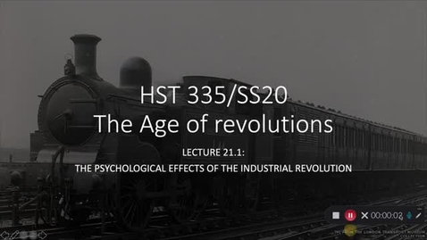 Thumbnail for entry Lecture 21.1: The Psychological Effects of the Industrial Revolution