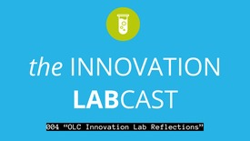 "Thumbnail for entry 004 ""OLC Innovation Lab Reflections"" with Angela Gunder, Ben Scragg and Dave Goodrich"