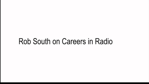 Thumbnail for entry JRN108 - Rob South on Careers in Radio