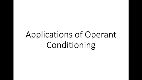 Thumbnail for entry Applications of Operant Conditioning