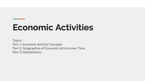 Thumbnail for entry GEO151: Video Introduction to the Lesson on Economic Activities