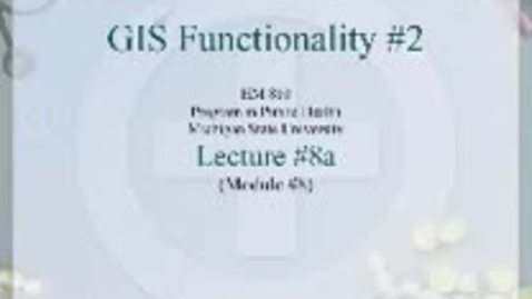 Thumbnail for entry HM810 sec730 GIS-PH-Lecture-8a