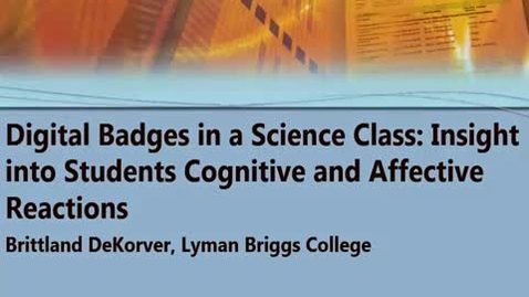 Thumbnail for entry Digital Badges in a Science Class: Insights into Stidents Cognitve and Affective Reactions 02/10/2017
