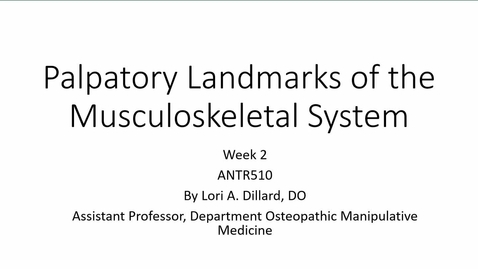 Thumbnail for entry ANTR510 Palpatory Landmarks of the Musculoskeletal System