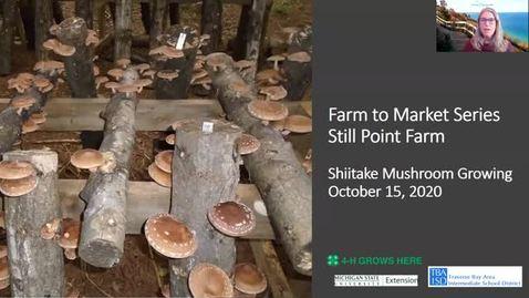 Thumbnail for entry Shiitake Mushrooms Session 2 Farm to Market Webinar 10-15-20