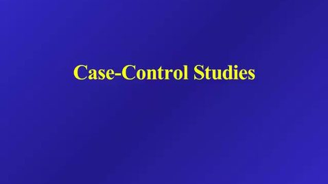 Thumbnail for entry HM 803 Case Control Studies