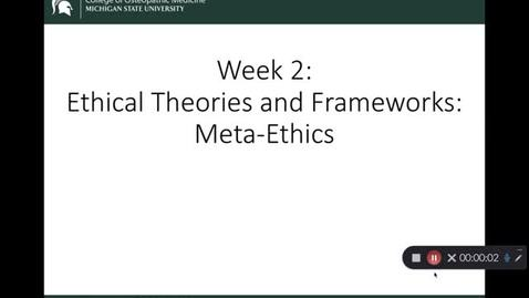 Thumbnail for entry OST 825 Gifford: Wk 2 Ethical Theories and Frameworks: Meta-Ethics