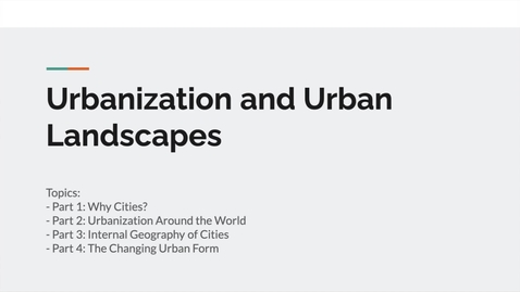 Thumbnail for entry GEO151: Introduction to Urbanization and Urban Lanscapes