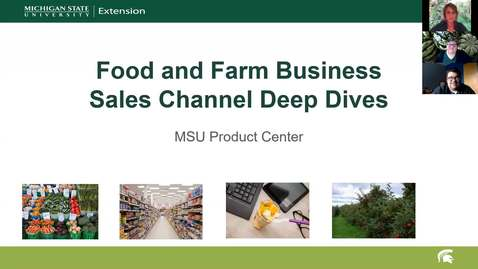 Thumbnail for entry MSU Product Center Food and Farm Business Sales Channel Deep Dive: Farmers Markets