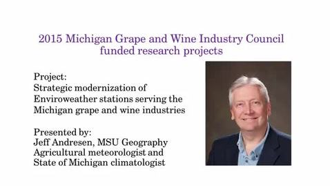 Thumbnail for entry Strategic modernization of Enviroweather stations serving the Michigan grape and wine industries by Jeff Andresen