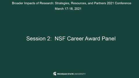 Thumbnail for entry SESSION 2: NSF CAREER AWARD PANEL