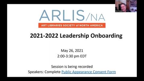 Thumbnail for entry ARLIS/NA Leadership Onboarding Webinar 2021-2022