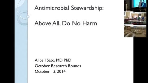 Thumbnail for entry Antimicrobial Stewardship: Above All, Do No Harm (Alice I. Sato, MD, PhD)