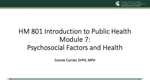 Thumbnail for entry HM 801 Module 7 Psychosocial Factors and Health .mp4