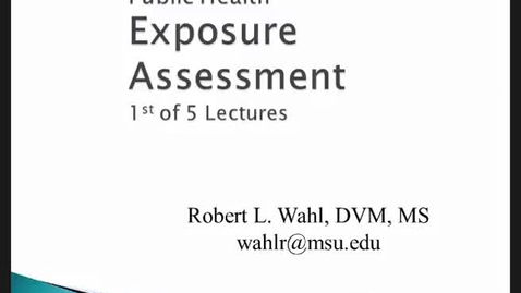 Thumbnail for entry HM816 Modules-56-and-7-Exposure-Assessment-Lecture-1