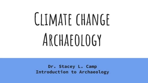 Thumbnail for entry Climate Change Archaeology Part I
