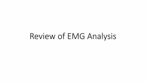 Thumbnail for entry Clip of Muscle EMG Analysis Pre lab Briefing
