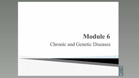 Thumbnail for entry HM 801_Module 6_Chronic and Genetic Disease