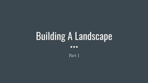 Thumbnail for entry GEO330: Building A Landscape Part 1