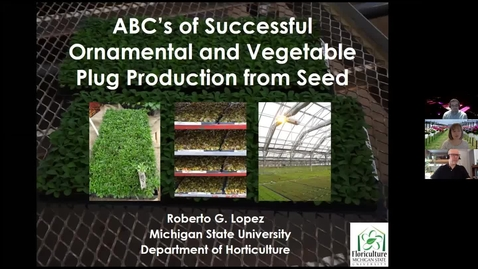 Thumbnail for entry ABC's of Successful Ornamental and Vegetable Plug Production from Seed