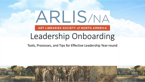 Thumbnail for entry ARLIS/NA Leadership Onboarding Webinar 2018