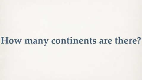 Thumbnail for entry What are Continents-