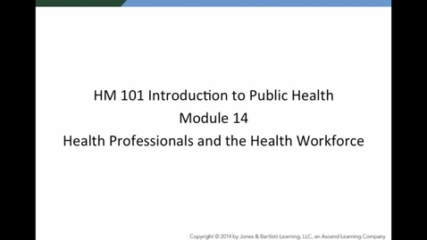 Thumbnail for entry HM 101 Module #14 Health Professionals and the Health Workforce