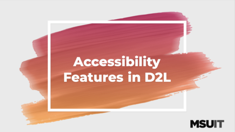 Thumbnail for entry Accessibility Features in D2L