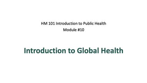 Thumbnail for entry HM 101 global health ppt Lambert-10 [Autosaved]