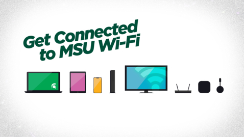 Thumbnail for entry Get connected to MSU Wi-Fi