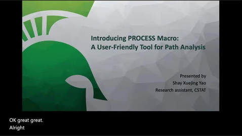 Thumbnail for entry CSTAT Day - Introducing PROCESS Macro: A User-Friendly Tool for Path Analysis