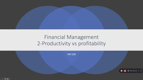 Thumbnail for entry VM 539-FM-2-Productivity vs Profitability