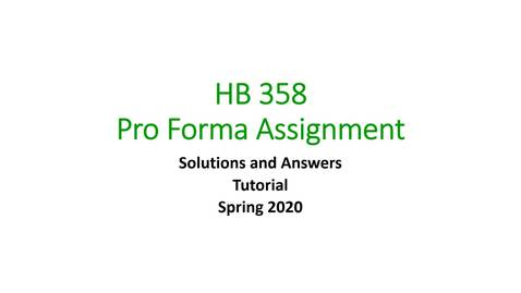 Thumbnail for entry HB 358 Pro Forma Assignment Solutions Tutorial