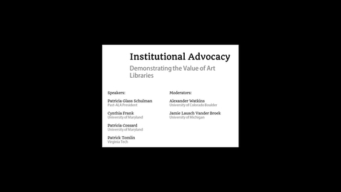 Thumbnail for entry Institutional Advocacy: Demonstrating the Value of Art Libraries