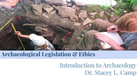 Thumbnail for entry Archaeological Ethics & Legislation, Part I