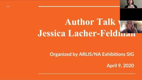 Thumbnail for entry Exhibitions Special Interest Group: Author Talk, Jessica Lacher-Feldman