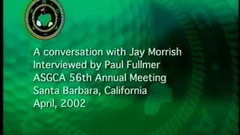 Thumbnail for entry A Conversation with Jay Morrish, ASGCA