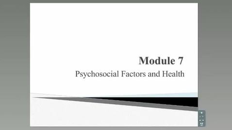 Thumbnail for entry HM801_Module 7_Psychosocial Factors and Health