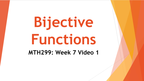 Thumbnail for entry Bijective Functions - Week 7 Video 1