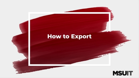 Thumbnail for entry IT Virtual Workshop - How to Export from Camtasia