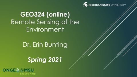 Thumbnail for entry Instructor and Course Introduction for Geo 324v - Remote Sensing of the Environment (Spring 2021)