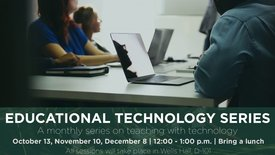 Thumbnail for entry Educational Technology Series - Active Learning Panel :: Friday, Oct. 13th, 12-1pm