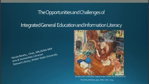 Thumbnail for entry The Opportunities and Challenges of Integrated General Education and Information Literacy