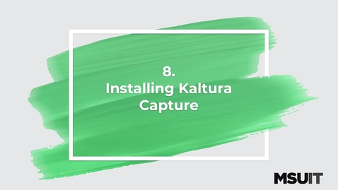 Thumbnail for entry MSU IT Workshop - Sharing and Creating Media in Mediaspace - Installing Katura Capture