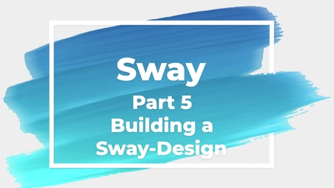 Thumbnail for entry Sway Part 5 Building a Sway-Design