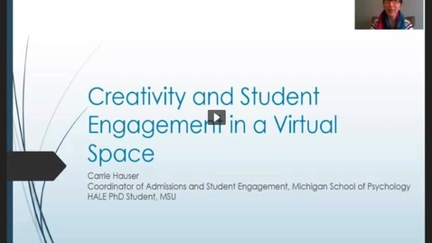 Thumbnail for entry Creativity and Student Engagement in a Virtual Space