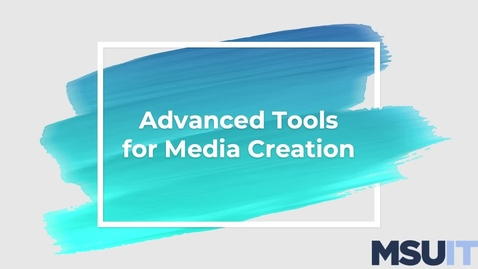 Thumbnail for entry IT Virtual Workshop - Advanced Tools for Media Creation