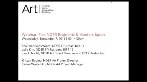 Thumbnail for entry Past NDSR Residents & Mentors Speak - Kim, Nadal, and White
